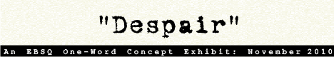Banner for One-Word Concept: Despair art show