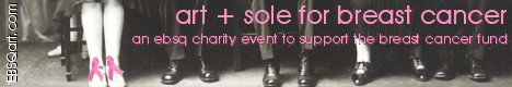 Banner for Art + Sole for Breast Cancer: An EBSQ charity event to benefit the Breast Cancer Fund art show