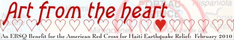 Banner for Art from the Heart: A Benefit for the American Red Cross for Haiti Earthquake Relief art show