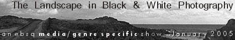 Banner for The Landscape in Black & White Photography art show