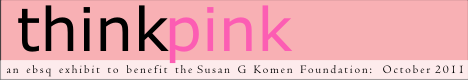 Banner for Think Pink Benefit 2011 art show